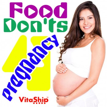 Food Don'ts during Pregnancy