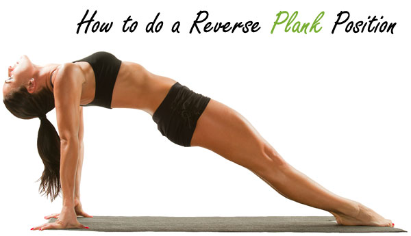 How to do a Reverse Plank Exercise